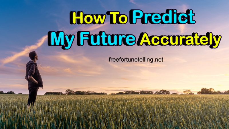 How To Predict My Future Accurately