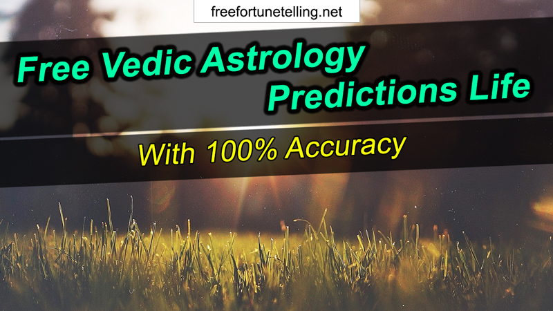 Free Vedic Astrology Predictions Life With 100% Accuracy