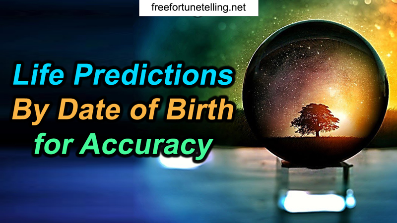 Life Predictions By Date Of Birth For Accuracy