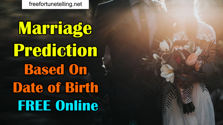marriage predictions for free based on date of birth